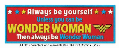 Wonder Woman Desk Sign Always Be Yourself