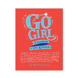 Go Girl | A Storybook of Epic NZ Women