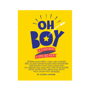 Oh Boy | A Storybook of Epic NZ Men