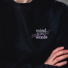 Ladda bild i Gallery viewer Mind Your Words Sweatshirt