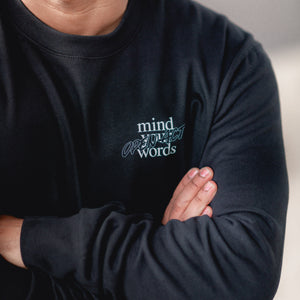 Mind Your Words Sweatshirt