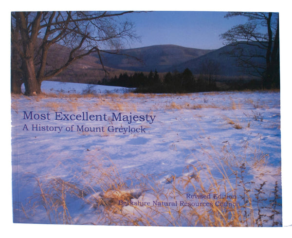 Most Excellent Majesty A History of Mount Greylock