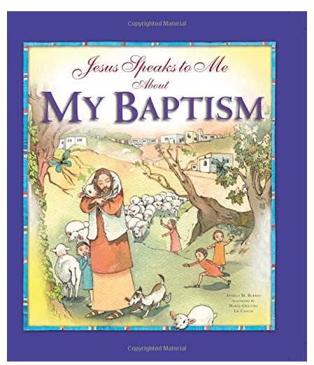 Jesus Speaks to Me about My Baptism Hardcover by Angela Burrin