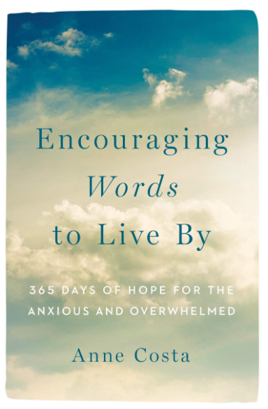 Encouraging Words to Live By Author Anne Costa