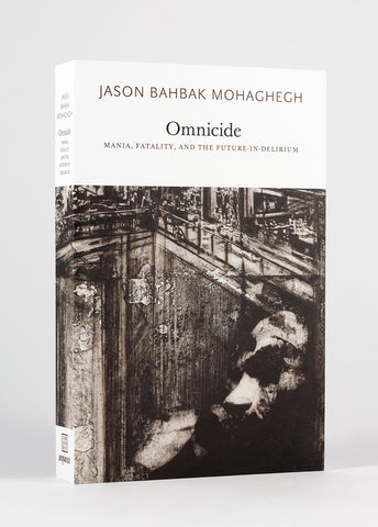 Omnicide: Mania, Fatality, and the Future-in-Delirium
