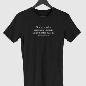 Social Media Seriously Impairs Your Mental Health H/S T-Shirt