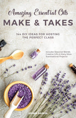 Amazing Essential Oils Make and Takes Book