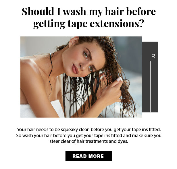should i wash my tape hair extensions before fitting them in?
