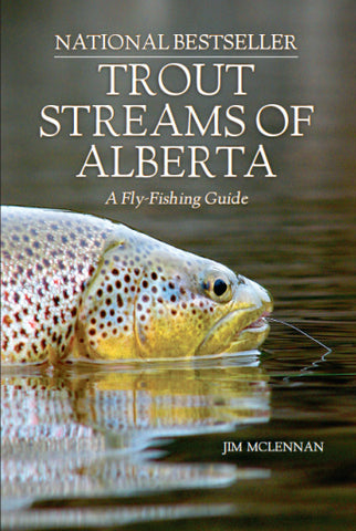 Trout Streams of Alberta | Jim McLennan