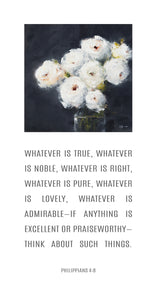 White and Black Floral - Philippians 4:8