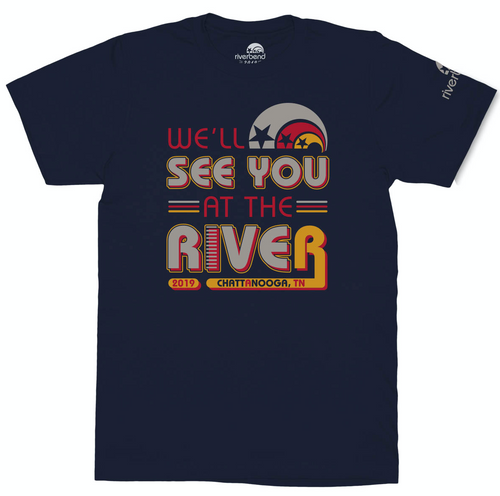 WE'LL SEE YOU AT THE RIVER T