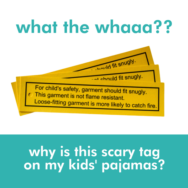 What is that scary yellow fire hazard tag on your PJs?