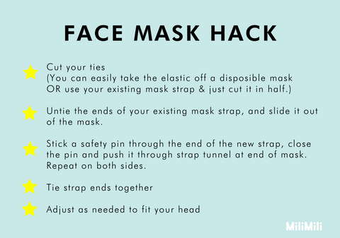 face mask hack instructions: remove existing strap from mask, cut elastic straps of disposable mask, slide a safety pin through each of the elastic straps, and run it through the strap tunnel on either side of the mask until it comes out the other end. Remove safety pin and tie of strap. Repeat on other side.