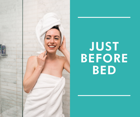woman in towel getting out of the shower with header 'just before bed'