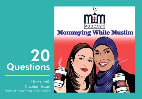 20 Questions with Mommying While Muslim hosts Zaiba Hasan and Uzma Jafri
