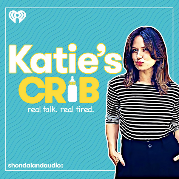 katie's crib podcast