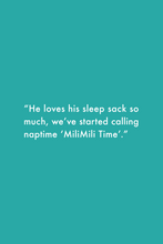 "Load image into Gallery viewer, MiliMili Sleep Sack Review: ""He loves his sleep sack so much, we've started calling nap time 'MiliMili Time.'"""