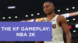 The KF Gameplay: NBA 2K