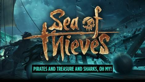 Sea of Thieves: Pirates, Treasure and Sharks, Oh My!