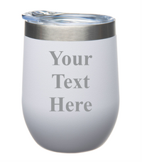 Create your own Text-12 oz. Double Insulated Stainless Steel Stemless Glass-Laser Engraved- Powder Coated Tumbler with Four colors to choose from