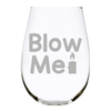 Blow Me with candle stemless wine glass, 17 oz.