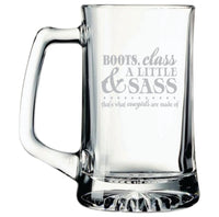 Boots, class & A Little Sass that's what cowgirls are made of 25 oz Beer Mug