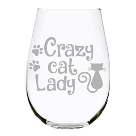 Crazy cat Lady 17oz. Lead Free Crystal stemless wine glass