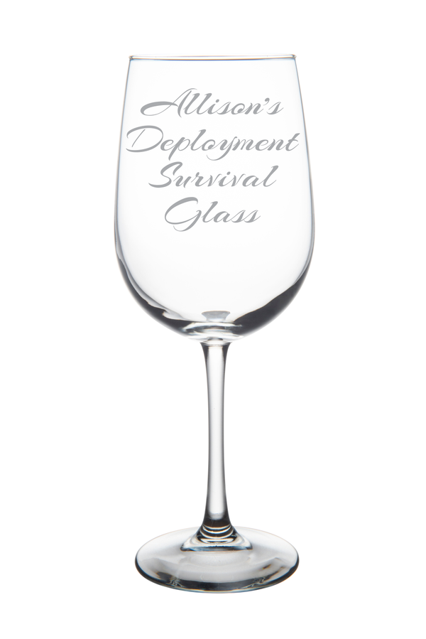 Deployment Survival Wine Glass, etched with name and font of your choice