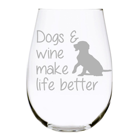 Dogs & wine make life better stemless wine glass, 17 oz. Lead Free Crystal