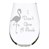 I Don't Give A Flock 17oz. Lead Free Crystal stemless wine glass