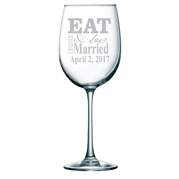 Eat Drink & Be Married with Date Wine Glass