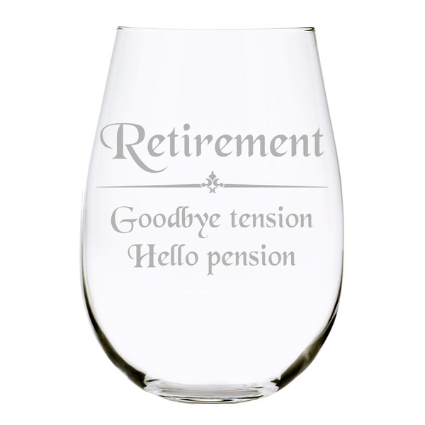 Retirement Goodbye tension Hello pension 17oz. Lead Free Crystal stemless wine glass