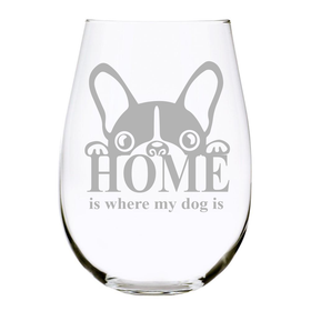 HOME is where my dog is stemless wine glass, 17 oz. Lead Free Crystal