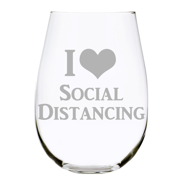 I love Social Distancing stemless wine glass, 17 oz.