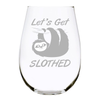 Lets Get Slothed stemless wine glass 17 oz. Lead Free Crystal