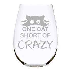 ONE CAT SHORT OF CRAZY stemless wine glass, 17oz. Lead Free Crystal