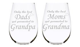 Only the best Dads get promoted to Grandpa and Only the best Moms get promoted to Grandma  17oz. Lead Free Crystal stemless wine glasses (set of two)