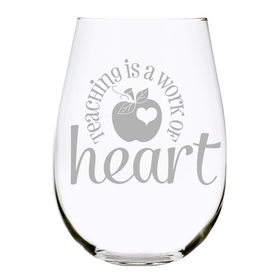 Teaching is a work of heart 17 oz. stemless wine glass, Lead Free Crystal