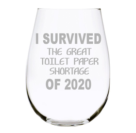 I survived the great TP shortage of 2020, 17oz. Lead Free Crystal stemless wine glass - Quarantine Survival
