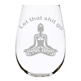 Let That Sh** Go-Funny Stemless wine glass, 17 oz. Lead free crystal Buddhist-Meditation Glass-Yoga-Buddha-Laser Engraved …