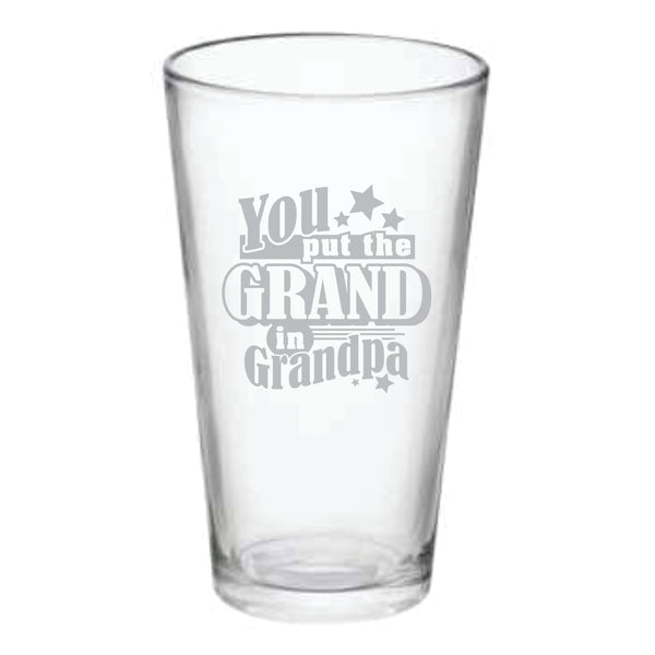 You put the Grand in Grandpa, 14 oz. pub glass