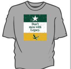 ***PRE-ORDER*** Don't Mess With Legacy Tee