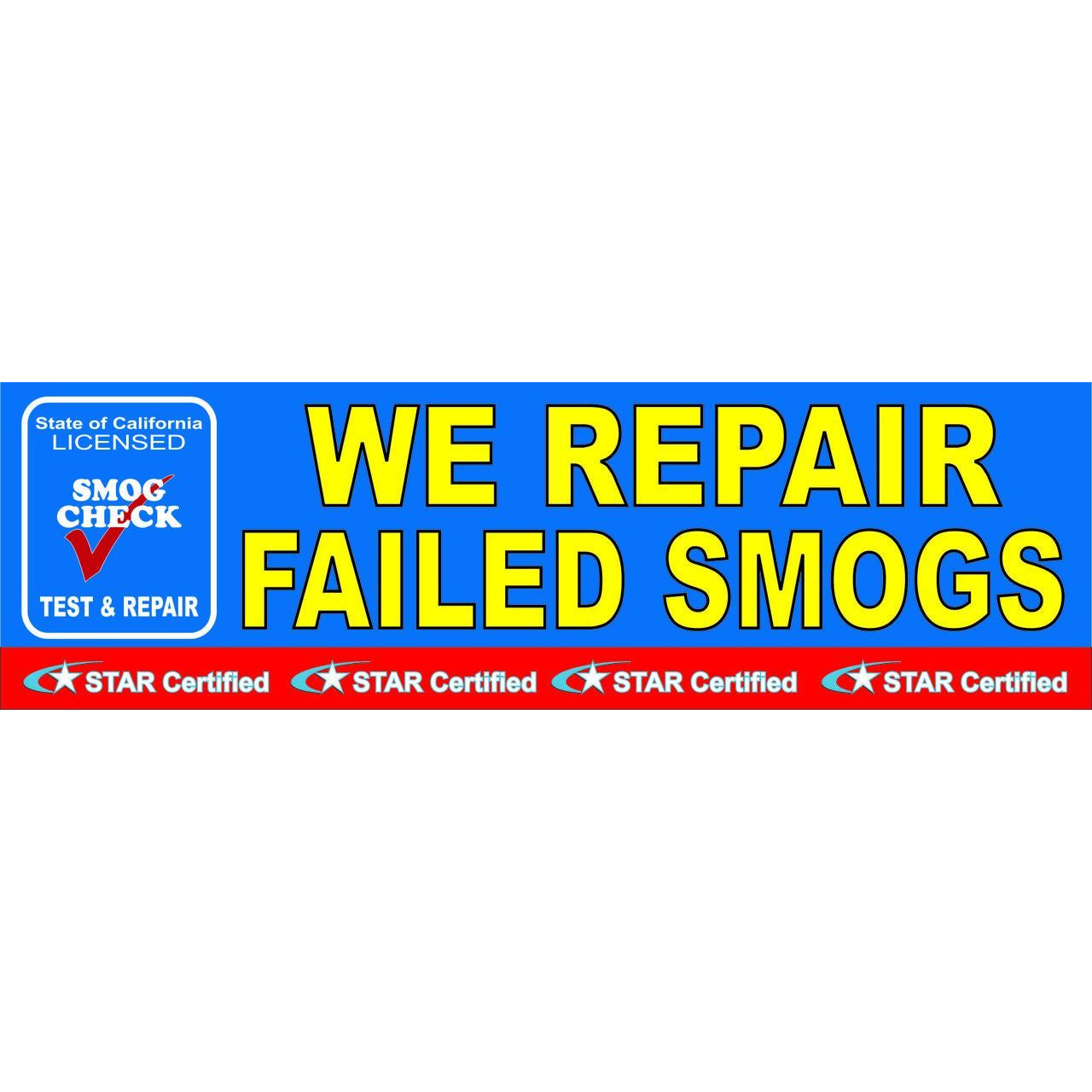 WE REPAIR FAILED SMOGS  3 X 10 BANNER # SB941