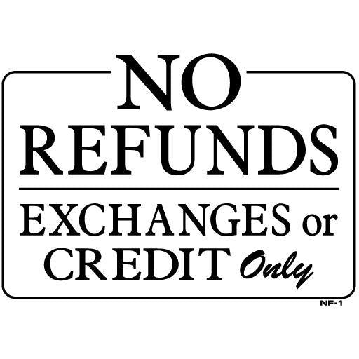 NO REFUNDS SIGN #RS30