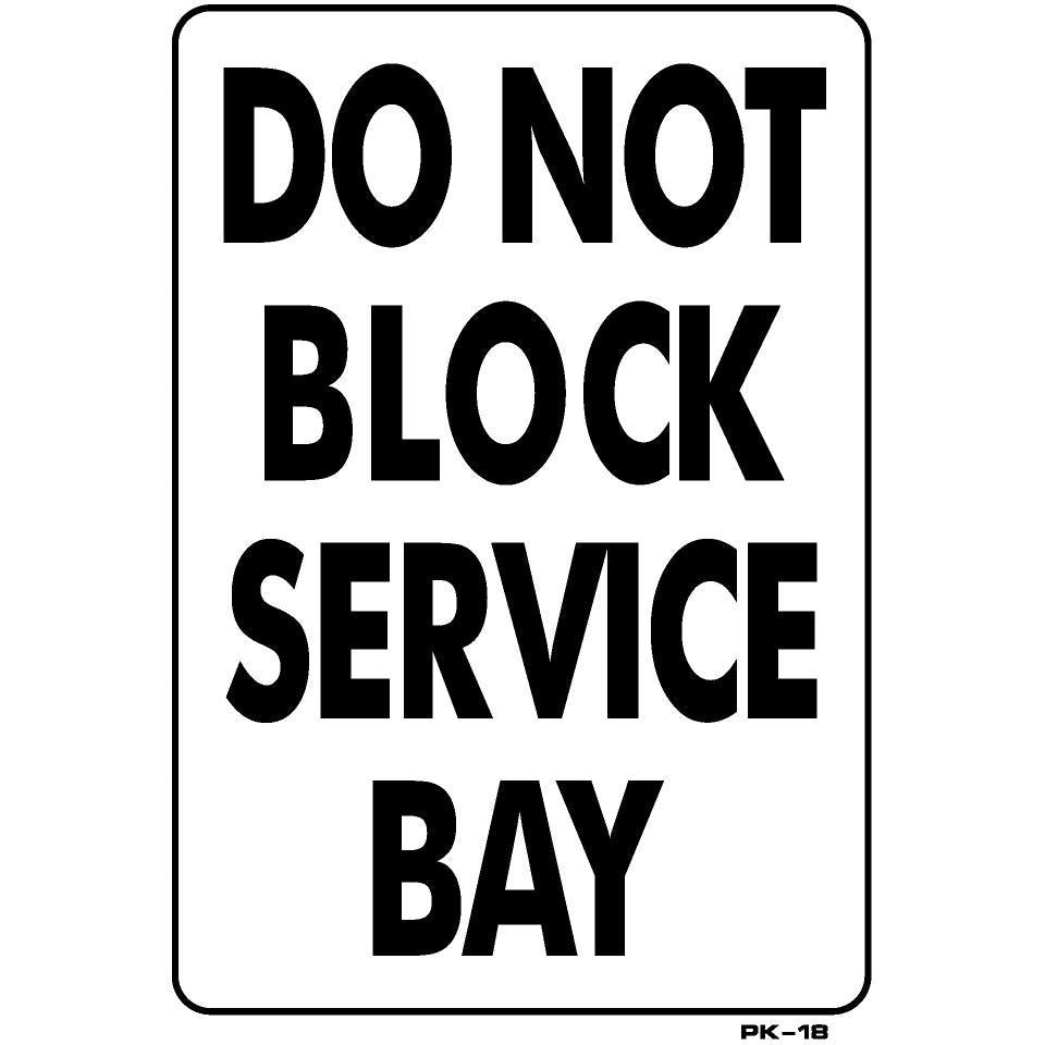 DO NOT BLOCK SIGN #PK-18