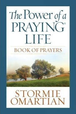 The power of praying life (book of prayers)