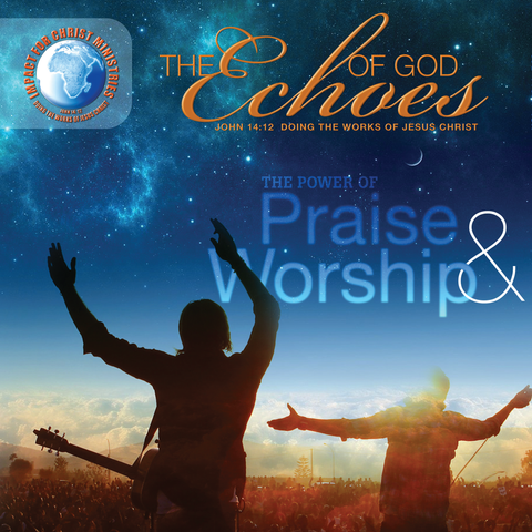 Echoes - The Power of Praise & Worship