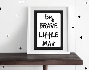 Be Brave Little Man - Modern Wall Art - Olli+Lime