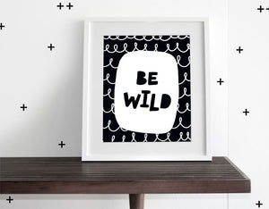 Be Wild - Modern Wall Art