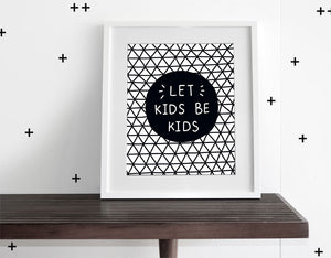 Let Kids be Kids- Modern Wall Art - Olli+Lime